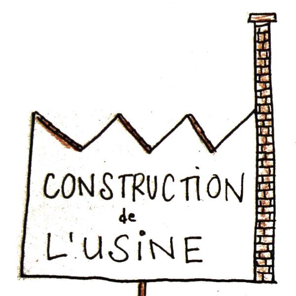 Construction de l'usine
